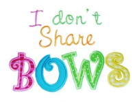 Dont SHARE Bows