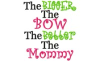 Bigger Bow Better Mommy